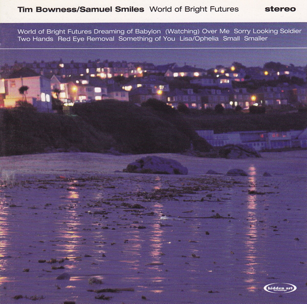 Tim Bowness / Samuel Smiles  — World of Bright Futures