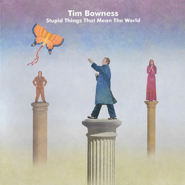 Tim Bowness — Stupid Things That Mean the World