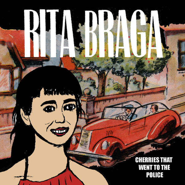 Rita Braga — Cherries That Went to the Police