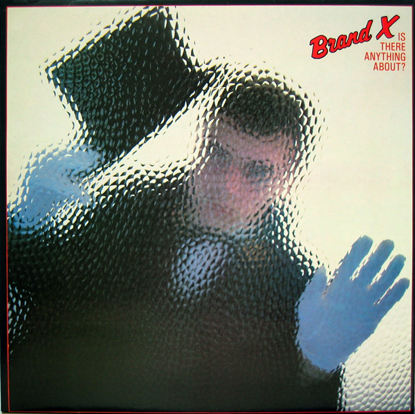 Brand X — Is There Anything About?