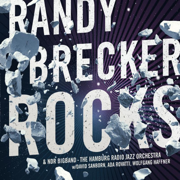 Randy Brecker & NDR Bigband - The Hamburg Radio Jazz Orchestra — Rocks