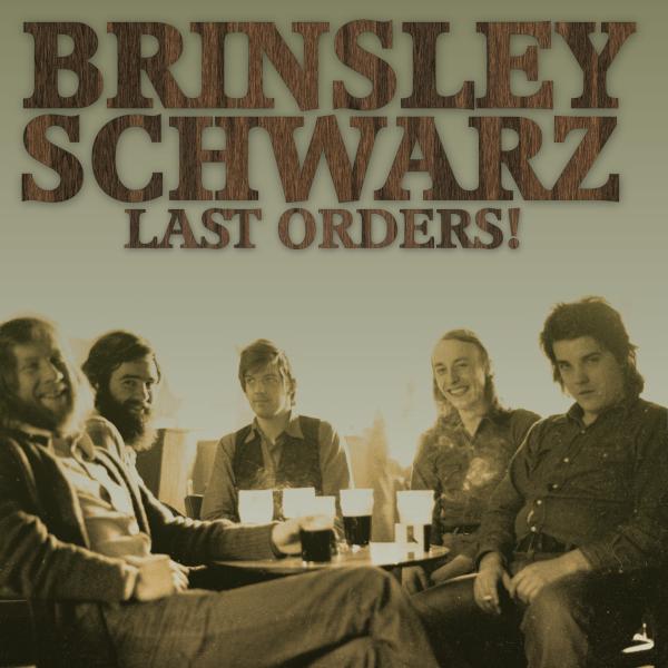 Brinsley Schwarz — Last Orders!