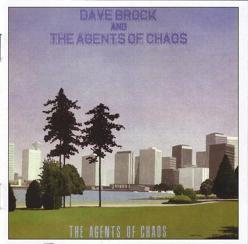 Dave Brock and The Agents of Chaos — The Agents of Chaos