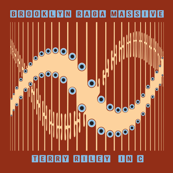 Brooklyn Raga Massive — Terry Riley In C