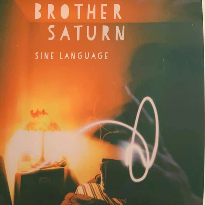 Brother Saturn  — Sine Language
