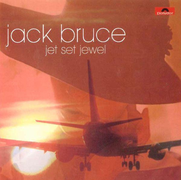Jack Bruce — Jet Set Jewel