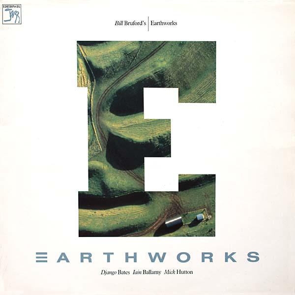 Bill Bruford's Earthworks — Earthworks