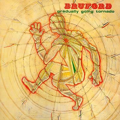 Bruford — Gradually Going Tornado