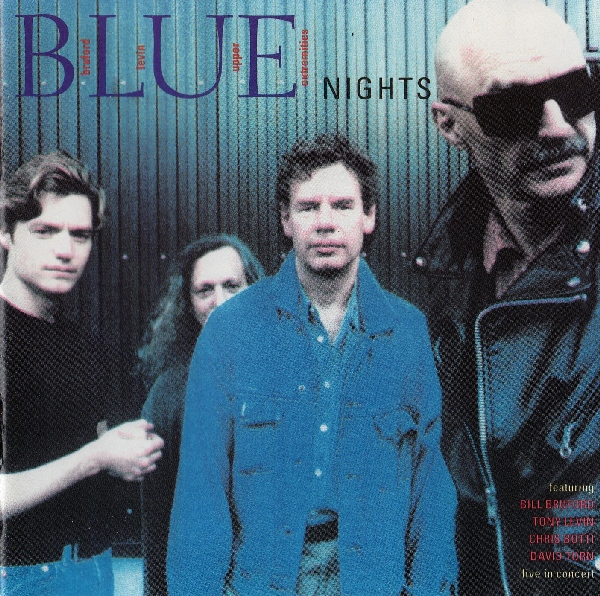 Bruford Levin Upper Extremities  — Blue Nights