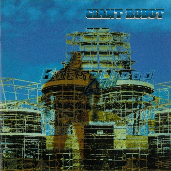 Buckethead  — Giant Robot