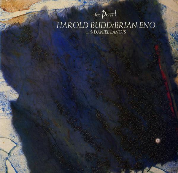 Harold Budd / Brian Eno — The Pearl