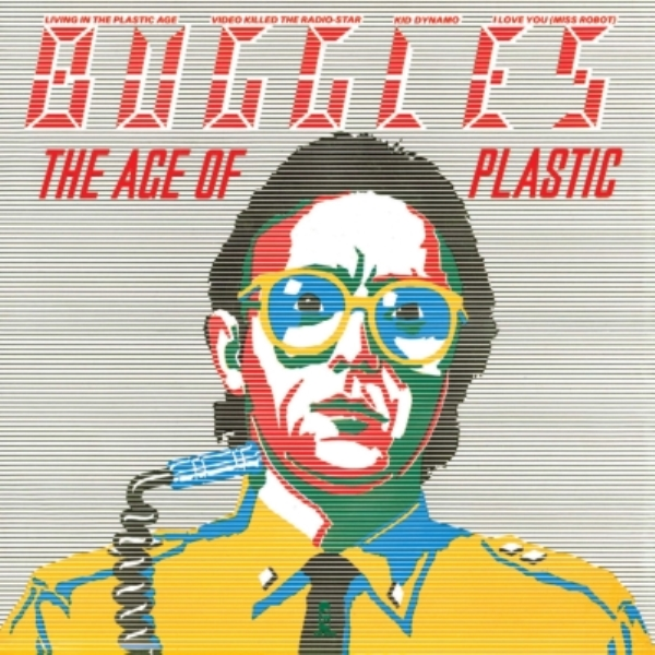Buggles — The Age of Plastic