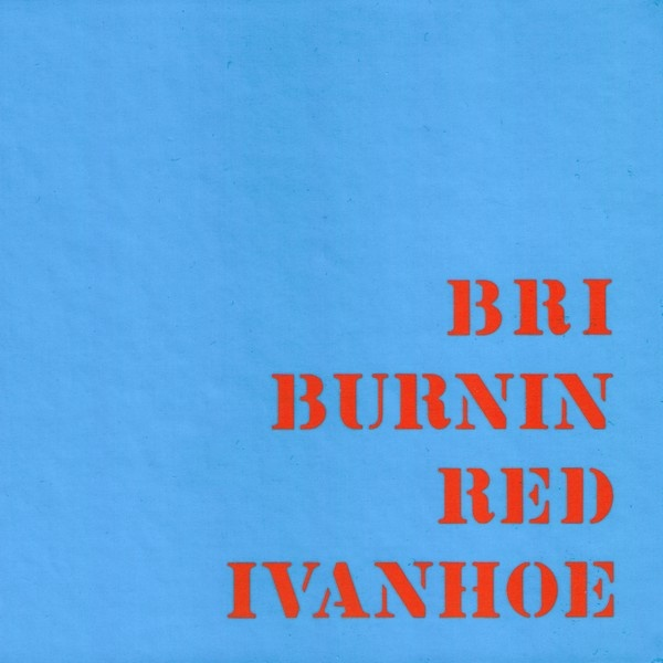Burnin Red Ivanhoe — BRI