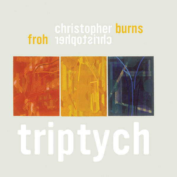 Christopher Froh / Christopher Burns — Triptych