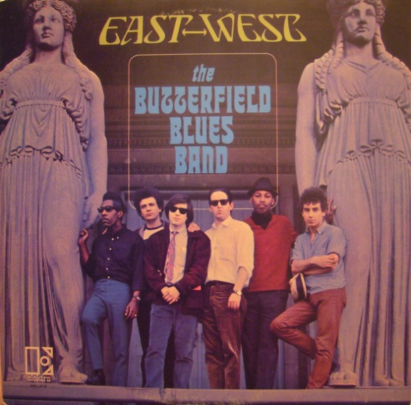 The Butterfield Blues Band — East - West