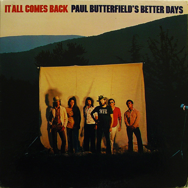 Paul Butterfield's Better Days — It All Comes Back