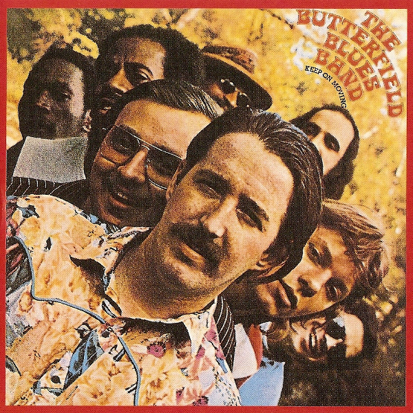 The Butterfield Blues Band — Keep on Moving