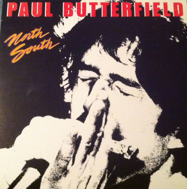 Paul Butterfield — North - South