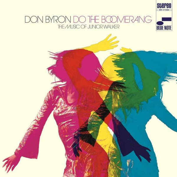 Don Byron — Do the Boomerang : The Music of Junior Walker