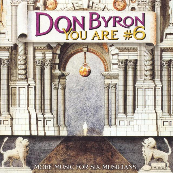 Don Byron — You Are #6 : More Music for Six Musicians