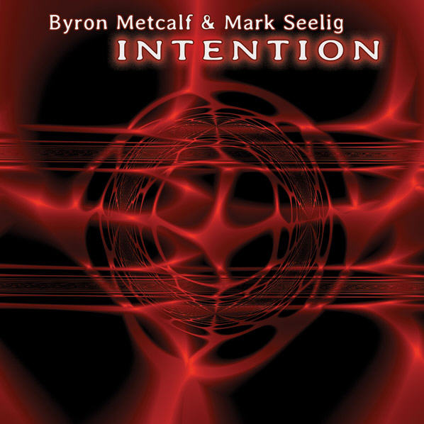 Byron Metcalf & Mark Seelig — Intention