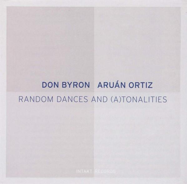 Don Byron / Aruán Ortiz — Random Dances and (A)Tonalities