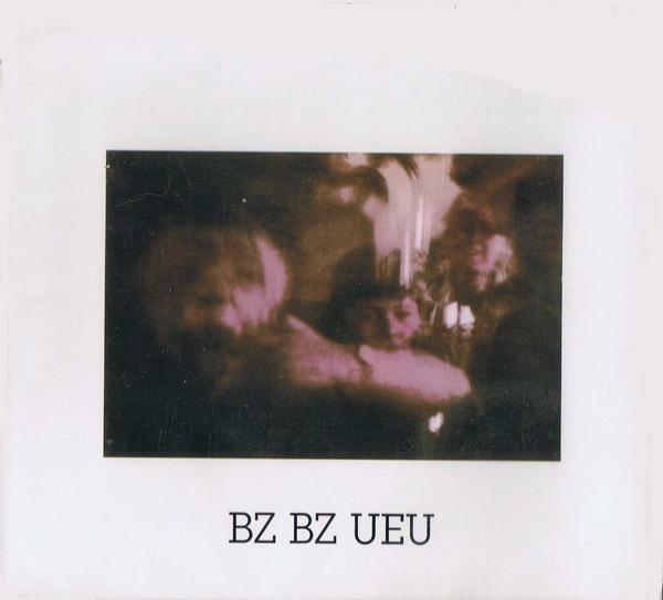 Bz Bz Ueu — Bz Bz Ueu