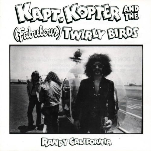 Randy California — Kapt. Kopter and the (Fabulous) Twirly Birds