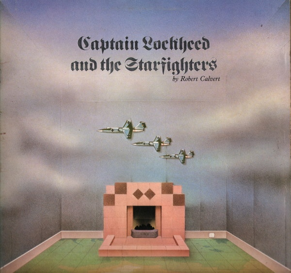 Robert Calvert — Captain Lockheed and the Starfighters