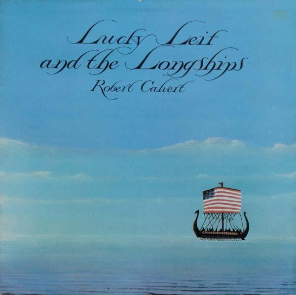 Robert Calvert — Lucky Leif and the Longships