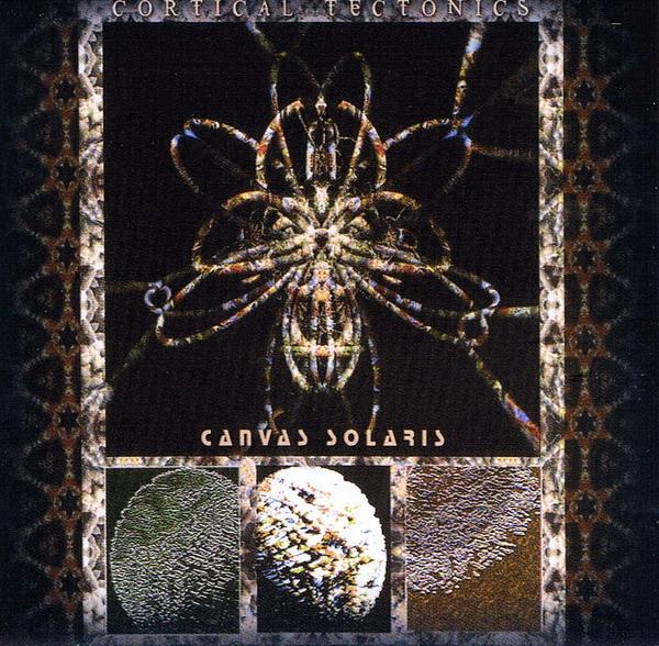 Canvas Solaris — Cortical Tectonics