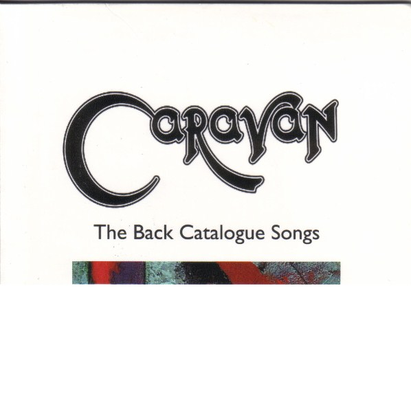 Caravan — The Back Catalogue Songs