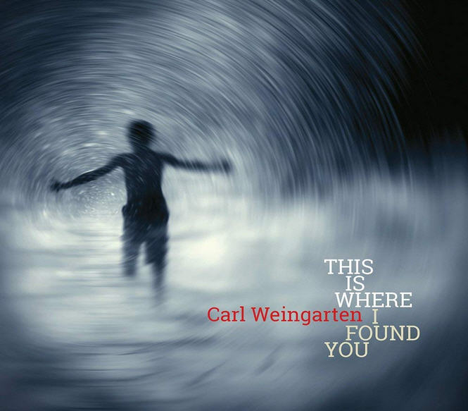 Carl Weingarten — This Is Where I Found You