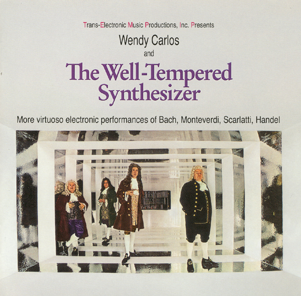 Wendy Carlos — The Well-Tempered Synthesizer