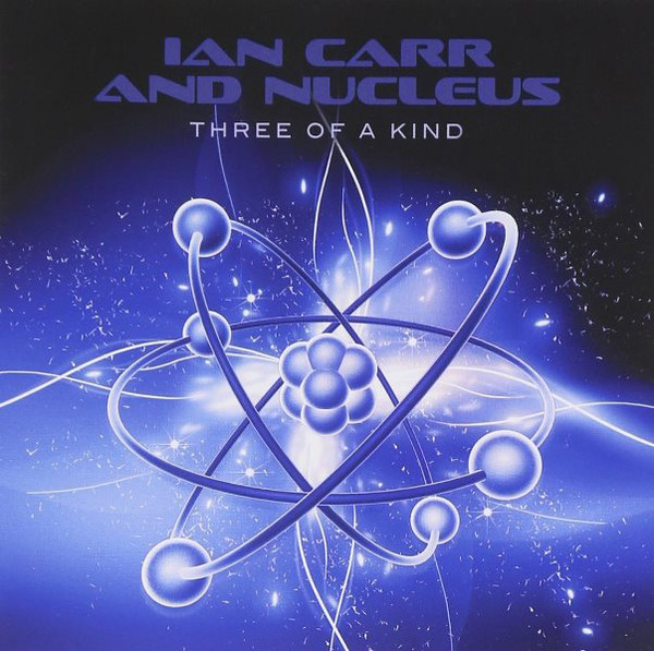 Ian Carr and Nucleus — Three of a Kind