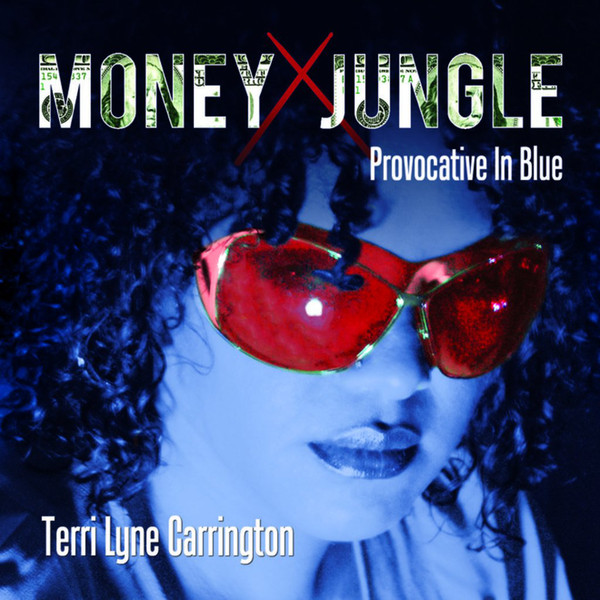 Terri Lyne Carrington — Money Jungle: Provocative in Blue