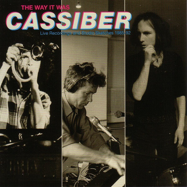 Cassiber — The Way It Was