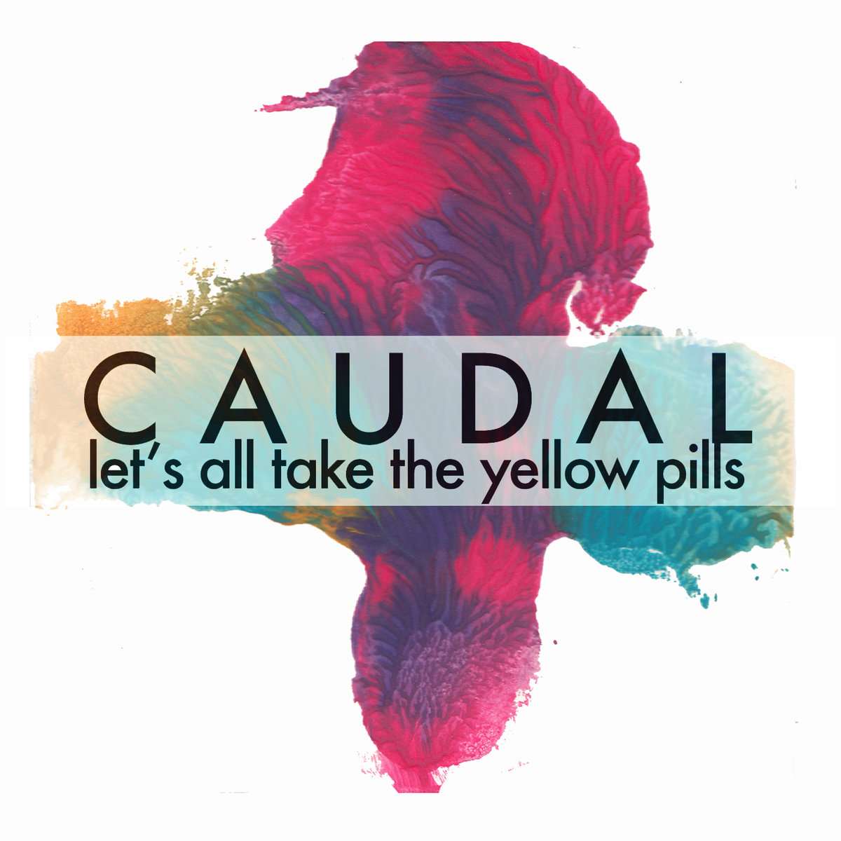 Caudal — Let's All Take the Yellow Pills
