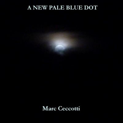 Marc Ceccotti — A New Pale Blue Dot