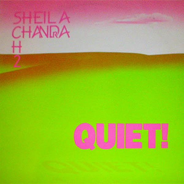 Sheila Chandra — Quiet!