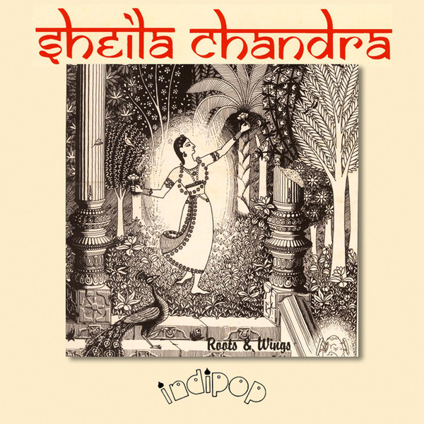 Sheila Chandra — Roots and Wings