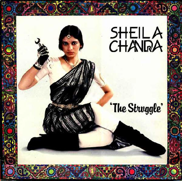 Sheila Chandra — The Struggle