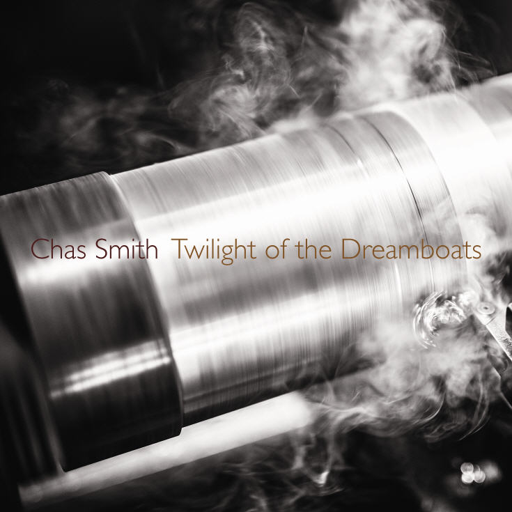 Chas Smith — Twilight of the Dreamboats