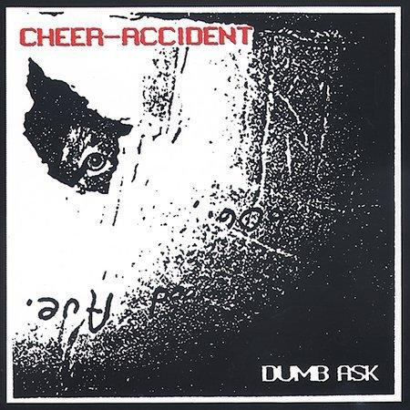 Cheer-Accident — Dumb Ask