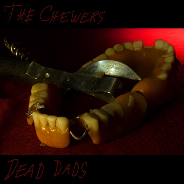 The Chewers — Dead Dads