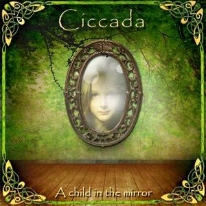 Ciccada — A Child in the Mirror