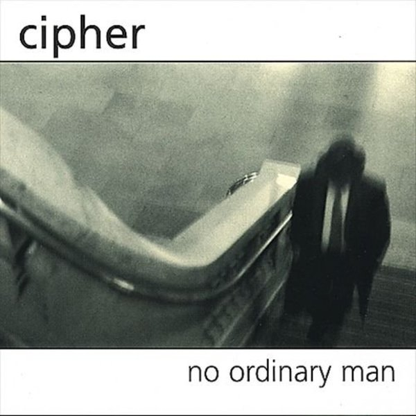 Cipher — No Ordinary Man