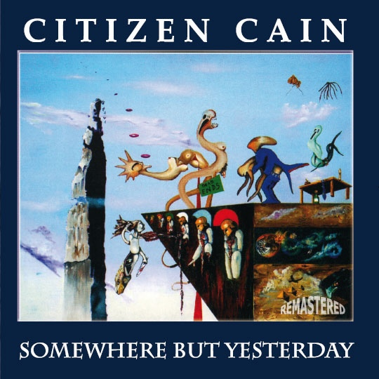 Citizen Cain — Somewhere But Yesterday