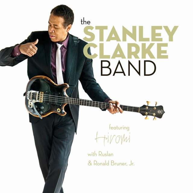 Stanley Clarke — The Stanley Clarke Band