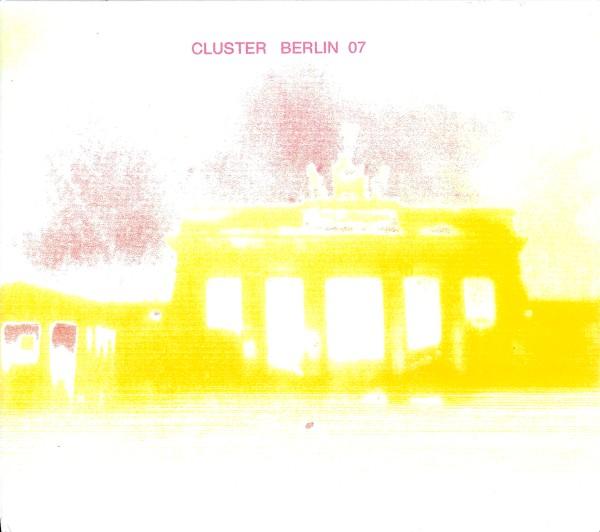Cluster — Berlin 07